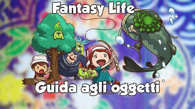 Guida agli oggetti di Fantasy Life