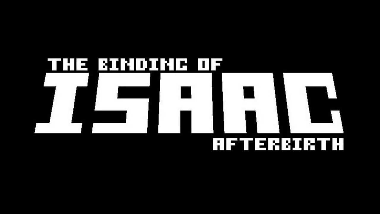 The Binding of Isaac Afterbirth+ The Binding of Isaac: Afterbirth+