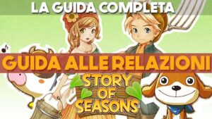 Story of Seasons: guida alle relazioni