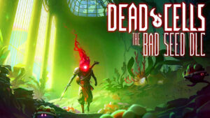 Dead Cells The Bad Seed